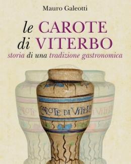 le_carote_di_viterbo_storia_di_una_tradizione_gastronomica_galeotti.jpg