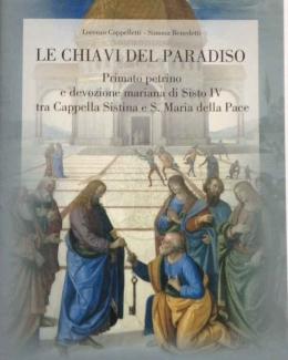 le_chiavi_del_paradiso_primato_petrino_e_devozione_mariana_di_sisto_iv_tra_cappella_sistina_e_s_maria_della_pace_l_cappelletti_s_benedetti.jpg