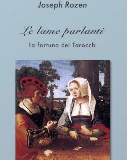 le_lame_parlanti_la_fortuna_dei_tarocchi_joseph_rozen.jpg