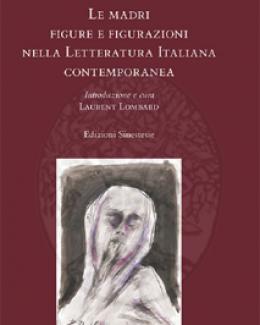 le_madri_figure_e_figurazioni_nella_letteratura_italiana_contemporanea_a_cura_di_laurent_lombard.png