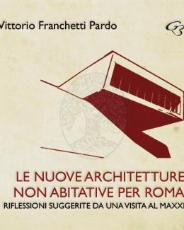 le_nuove_architetture_non_abitative_per_roma_riflessioni_suggerite_da_una_visita_al_maxxi_vittorio_franchetti_pardo.jpg