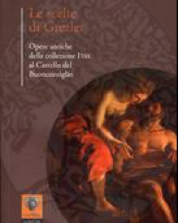 le_scelte_di_grezler_opere_antiche_della_collezione_itas_al_castello_del_buonconsiglio.jpg