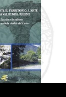 le_sorgenti_il_territorio_l_arte_nella_valle_dell_aniene_la_vita_e_la_cultura_delle_antiche_civilt_del_lazio.jpg