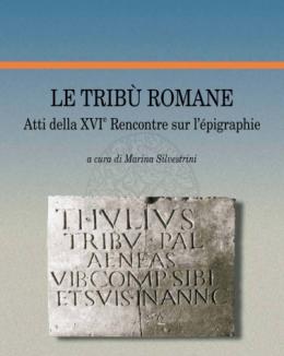 le_trib_romane_atti_della_xvi_rencontre_sur_lpigraphie_a_cura_di_marina_silvestrini.jpg