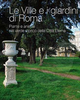 le_ville_e_i_giardini_di_roma_piante_e_animali_nel_verde_storico_della_citt_eterna_a_cura_di_bruno_cignini.jpg