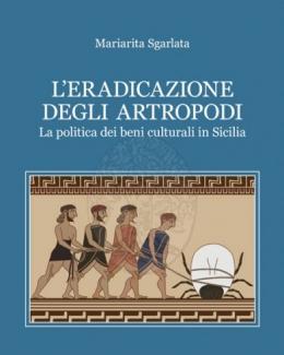 leradicazione_degli_artropodi_la_politica_dei_beni_culturali_in_sicilia.jpg