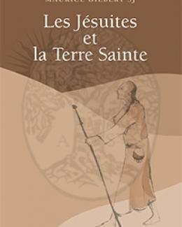les_jsuites_et_la_terre_sainte_gilbert_maurice.jpg