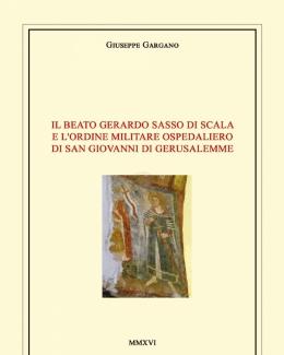 ll_beato_gerardo_sasso_di_scala_e_l_ordine_militare_ospedaliero_di_san_giovanni_di_gerusalemme_giuseppe_gargano.jpg