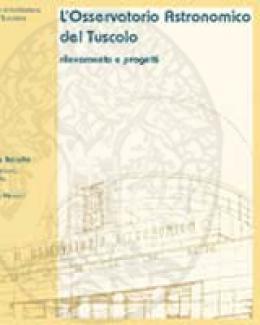 losservatorio_astronomico_del_tuscolo_rilevamento_e_progetti_quaderni_di_architettura_dellarea_tuscolana_2.jpg