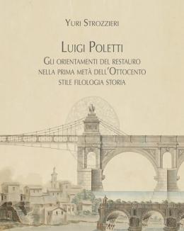 luigi_poletti_gli_orientamenti_del_restauro_nella_prima_met_dell_ottocento_stile_filologia_storia_yuri_strozzieri.jpg