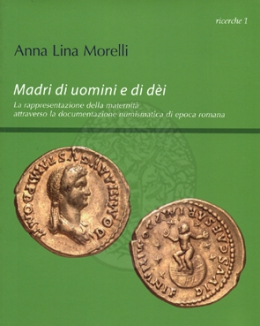 madri_di_uomini_e_di_dei_la_rappresentazione_della_maternit_attraverso_la_documentazione_numismatica_di_epoca_romana_anna_lina_morelli.jpg