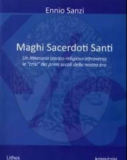 maghi_sacerdoti_santi_un_itinerario_storico_religioso_attraverso_le_crisi_dei_primi_secoli_della_nostra_ra_ennio_sanzi.png