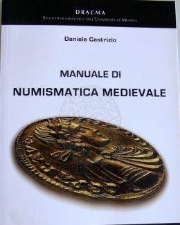 manuale_di_numismatica_medievale_daniele_castrizio_collana_dracma_studi_di_numismatica_delluniversit_di_messina.jpg