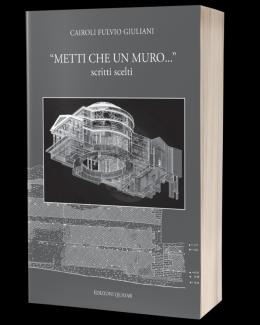 metti_che_un_muro_scritti_scelti_cairoli_fulvio_giuliani.png