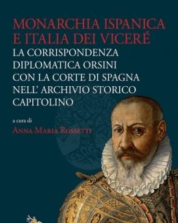 monarchia_ispanica_e_italia_dei_vicer_la_corrispondenza_diplomatica_orsini_con_la_corte_di_spagna_nell_archivio_storico_capitolino.jpg