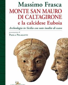 monte_san_mauro_di_caltagirone_e_la_calcidese_euboia_archeologia_in_sicilia_con_note_inedite_di_scavo_massimo_frasca.jpg
