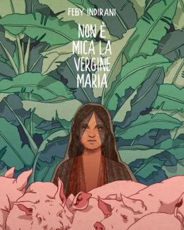 non_mica_la_vergine_maria_di_feby_indirani_il_novissimo_ramusio_16.jpg