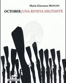 october_una_rivista_militante_maria_giovana_mancini_monumenta_documenta.jpg