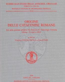 origini_delle_catacombe_romane_atti_della_giornata_tematica_dei_seminari_di_archeologia_cristiana.jpg