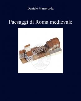 paesaggi_di_roma_medievale_daniele_manacorda.jpg