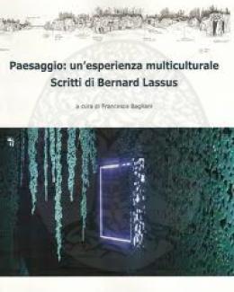 paesaggio_unesperienza_multiculturale_scritti_di_bernard_lassus_francesca_bagliani.png