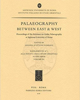 palaeography_between_east_e_west_proceedings_of_the_seminars_on_arabic_palaeography_at_sapienza_university_of_rome.jpg