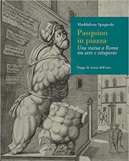 pasquino_in_piazza_una_statua_a_roma_tra_arte_e_vituperio_maddalena_spagnolo.jpg