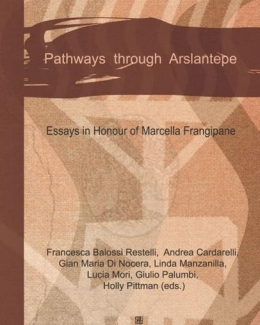pathways_through_arslantepe_essays_in_honour_of_marcella_frangipane.jpg