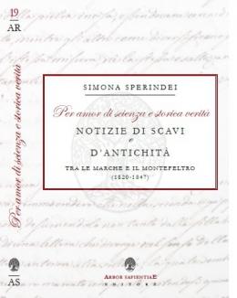 per_amor_di_scienza_e_storica_verit_notizie_di_scavi_e_dantichit_tra_le_marche_e_il_montefeltro_1820_1847_simona_sperindei.jpg