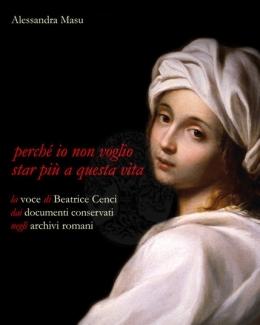 perch_io_non_voglio_star_pi_a_questa_vita_la_voce_di_beatrice_cenci_nei_documenti_conservati_negli_archivi_romani_alessandra_masu.jpg