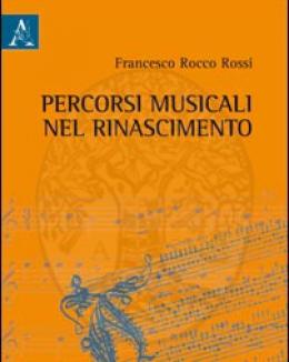 percorsi_musicali_nel_rinascimento_francesco_rocco_rossi.jpg