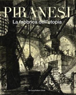 piranesi_la_fabbrica_dellutopia_a_cura_di_luigi_ficacci_e_simonetta_tozzi.jpg