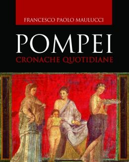 pompei_cronache_quotidiane_francesco_paolo_maulucci.jpg