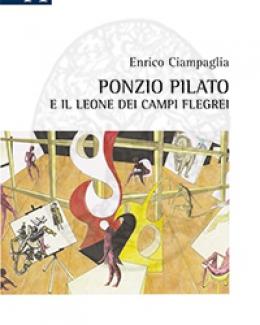 ponzio_pilato_e_il_leone_dei_campi_flegrei_enrico_ciampaglia.jpg