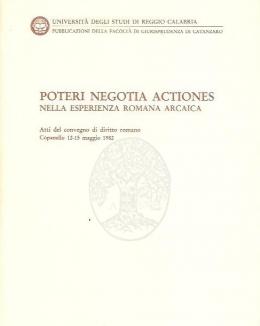 poteri_negotia_actiones_nella_esperienza_romana_arcaica_copanello_12_15_maggio_1982.jpg