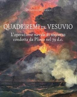 quadriremi_vs_vesuvio_l_operazione_navale_di_soccorso_condotta_da_plinio_nel_79_dc_domenico_carro.jpg