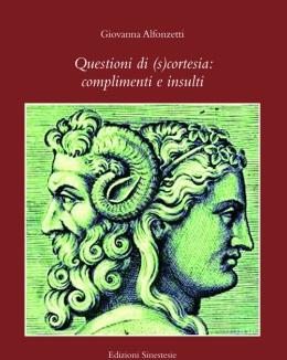 questioni_di_scortesia_complimenti_e_insulti_giovanna_alfonzetti_biblioteca_di_sinestesie_55.jpg