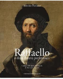 raffaello_o_della_intera_perfezione_catalogo_delle_opere_e_bibliografia_di_alessandra_rodolfo_antonio_paolucci.jpg