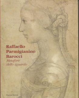 raffaello_parmigianino_barocci_le_metafore_dello_sguardo_ca.jpg