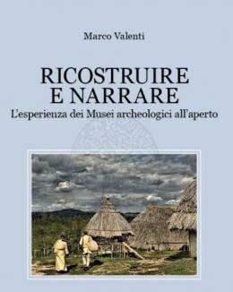 ricostruire_e_narrarelesperienza_dei_musei_archeologici_allaperto_marco_valenti.jpg