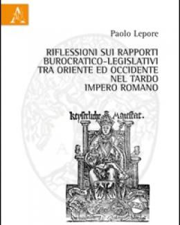 riflessioni_sui_rapporti_burocratico_legislativi_tra_oriente_ed_occidente_nel_tardo_impero_romano.jpg