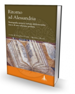 ritorno_ad_alessandria_storiografia_antica_e_cultura_bibliotecaria_tracce_di_una_relazione_perduta_monica_berti_virgilio_costa.jpg