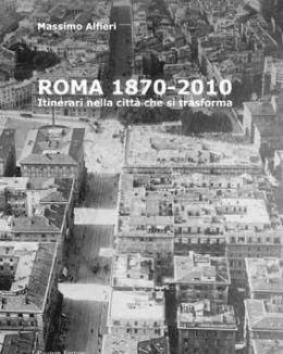 roma_1870_2010_itinerari_nella_citt_che_si_trasforma_massimo_alfieri.jpg