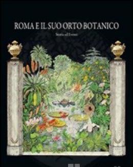 roma_e_il_suo_orto_botanico_storia_ed_eventi_f_bruno_ediz_rilegata.jpg