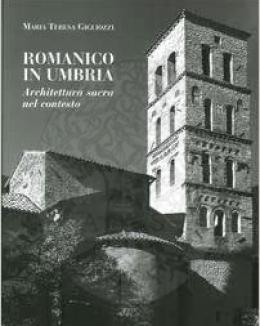 romanico_in_umbria_larchitettura_sacra_nel_contesto_centroitaliano_maria_teresa_gigliozzi.jpg