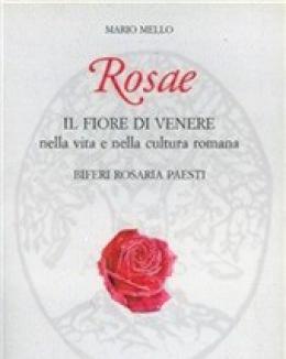 rosae_il_fiore_di_venere_nella_vita_e_nella_cultura_romana_biferi_rosaria_paesti_mario_mello.jpg