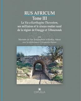rus_africum_iii_la_via_a_karthagine_thevestem_ses_milliaires_et_le_rseau_routier_rural_de_la_rgion_de_dougga_et_tboursouk.jpg