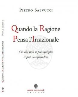 salvucci_pietro_quando_la_ragione_pensa_l_irrazionale.jpg