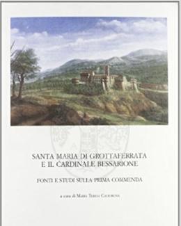 santa_maria_di_grottaferrata_e_il_cardinale_bessarione_fonti_e_studi_sulla_prima_commenda_m_t_caciorgna.jpg