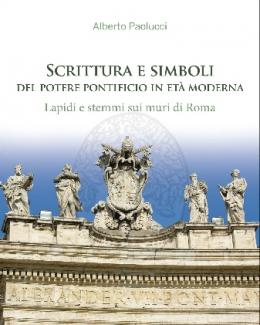 scrittura_e_simboli_del_potere_pontificio_in_eta_modernalapidi_e_stemmi_sui_muri_di_roma_alberto_paolucci.jpg